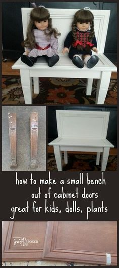 My Repurposed Life will show you how to make a great little bench out of cabinet doors.  Great for kids, dolls, or even a plant bench in the garden.