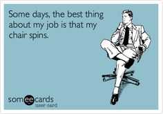 I love my job...but some days...yep :-)