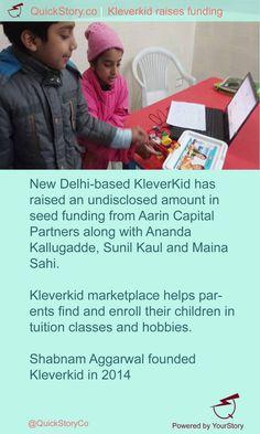 In May 2015 @Kleverkidco has raised an undisclosed amount from Aarin Capital Partners, Ananda Kallugade, Sunil Kaul and Maina Sahi.