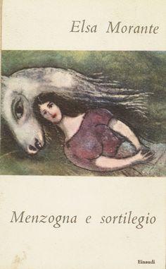 Tutto diventava Anna, per lui. Elsa Morante (Menzogna e sortilegio, 1948)