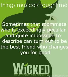 Things Musicals Taught Me - Wicked Broadway Theatre, Musical Theatre, Broadway Shows, Broadway Quotes, Musicals Broadway, Theatre Quotes, Theatre Nerds, Theater, For Good Wicked