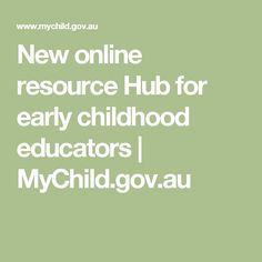 New online resource Hub for early childhood educators Early Childhood Education, News Online, Early Learning, Childcare, Reflection, Self, Early Education, Child Care, Early Years Education