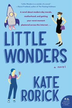 Buy Little Wonders: A Novel by Kate Rorick and Read this Book on Kobo's Free Apps. Discover Kobo's Vast Collection of Ebooks and Audiobooks Today - Over 4 Million Titles! Good New Books, My Books, Kindle, Parents Association, Halloween Parade, Viral Videos, Reading Online, Bestselling Author, Good News