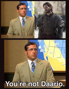 You're not Daario ...  ha!   Game of Thrones' Daario Naharis has been recast, with a completely different looking (but still smoldering) actor.  Yeah, it definitely threw me off !
