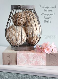 How to Burlap Projects | Burlap Wrapped Balls from How to Nest for Less .