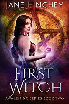 First Witch (Awakening Series Book 2) by Jane Hinchey https://www.amazon.com/dp/B01N255QI0/ref=cm_sw_r_pi_dp_x_1S3IybTTGR7TT