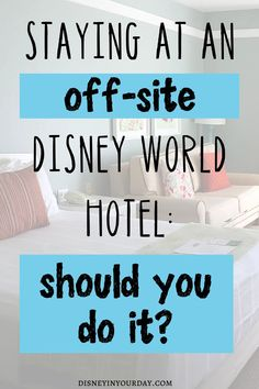 Staying off site at Disney World: should you do it? - Disney in your Day Hotels Near Disney World, Disney World Shows, Disney World Packing, Disney World Rides, Disney Cruise Tips, Disney Hotels, Disneyland Tips, Disney World Tips And Tricks, Disney Vacations