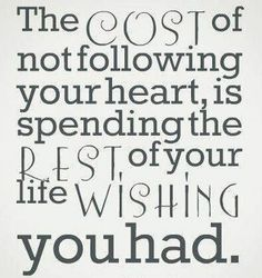 Truly love this quote... Im following my heart and it led me straight to you..