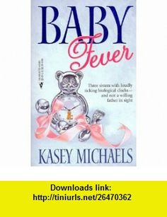 Baby Fever (9780373483808) Kasey Michaels , ISBN-10: 0373483805  , ISBN-13: 978-0373483808 ,  , tutorials , pdf , ebook , torrent , downloads , rapidshare , filesonic , hotfile , megaupload , fileserve