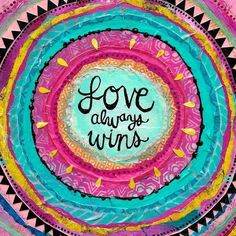 The Turquoise Paintbrush: Love always wins. Natural Life Quotes, Simple Quotes, Illustration Photo, Affirmations Positives, Love Always Wins, Peace And Love, My Love, Happy Thoughts, Motivation
