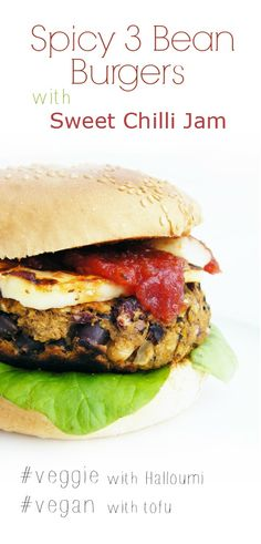 Spicy 3 Bean Burgers with Sweet Chilli Jam.  (leave off cheese or use some tofu or vegan cheese)