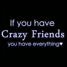 If You Have Crazy