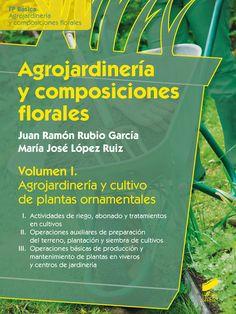 Agrojardinería y cultivo de plantas ornamentales / Juan Ramón Rubio García, María José López Ruiz. Síntesis, D.L. 2015