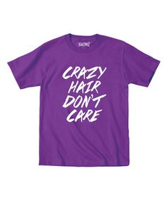 Love this Purple 'Crazy Hair Don't Care' Tee - Toddler & Girls on #zulily! #zulilyfinds