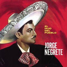 Hijo Del Pueblo ~ Jorge Negrete, http://www.amazon.com/dp/B0000APVGC/ref=cm_sw_r_pi_dp_Z7rerb0ETA7E2