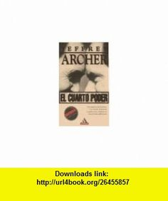 El Cuarto Poder (Spanish Edition) (9788439702474) Jeffrey Archer , ISBN-10: 8439702477  , ISBN-13: 978-8439702474 ,  , tutorials , pdf , ebook , torrent , downloads , rapidshare , filesonic , hotfile , megaupload , fileserve