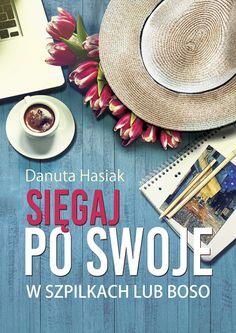 SIĘGAJ PO SWOJE w szpilkach lub boso - Danuta Hasiak Adult Coloring, Instagram, Books, Adult Colouring In, Libros, Book, Book Illustrations, Libri