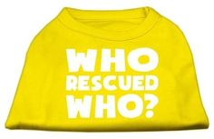 Who Rescued Who Screen Print Shirt Yellow Lg (14)