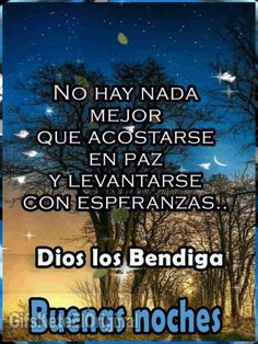 Good Day Quotes, Good Morning Quotes, Quote Of The Day, Good Night Thoughts, Good Night Image, Good Night In Spanish, Spanish Christian Music, Good Evening Greetings, Amor Quotes