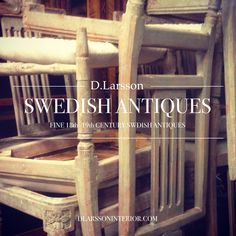 Your source to Swedish Antiques. www.dlarssoninterior.com