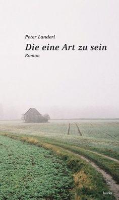 Die eine Art zu sein: Roman: Amazon.de: Peter Landerl: Bücher
