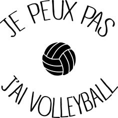 personnaliser tee shirt Je peux pas j ai Volleyball