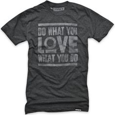 Image of DO WHAT YOU LOVE; my last spam -- gotta have some charcoal =) ok I'm done posting awesome shirts. For now.