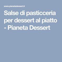 Salse di pasticceria per dessert al piatto - Pianeta Dessert
