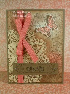 "Lovely ""Create"" Card...with a butterfly...New Catty Swap.  Debra by Debra - Cards and Paper Crafts at Splitcoaststampers."