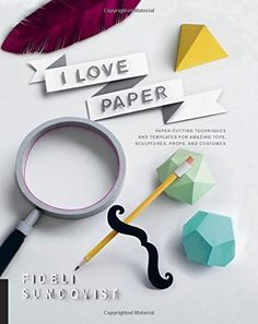I Love Paper: Paper-Cutting Techniques and Templates for Amazing Toys, Sculptures, Props, and Costumes * Check out the image by visiting the link.