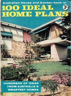 Australian House & Garden book of 100 ideal home plans, edited by Beryl Guertner, K.G. Murray, Sydney, 1960