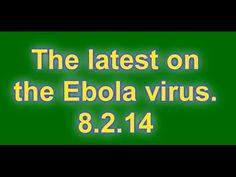 The Latest on the Ebola Virus 08.02.14