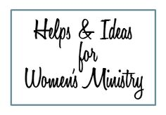 Creative Ladies Ministry - Helps for Women's Ministry