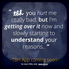 Click to be one of the first to try the new TBH app! #tbh #tobehonest #lms4tbh #quote #honest Install TBH > www.tbh.co/pinterest Tbh Quotes, Qoutes, Get Real, Understanding Yourself, Get Over It, Captions, You And I, It Hurts, Social Media