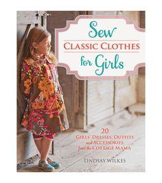 Sew Classic Clothes For Girls Sewing Apparel Book