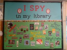 I Spy Library Theme bulletin board by Lisa Petersen/Peruvian Park Elementary/CSD Library Rules, Library Boards, Library Skills, Library Lessons, Library Ideas, Library Signage, Library Posters, Library Inspiration, Children's Library