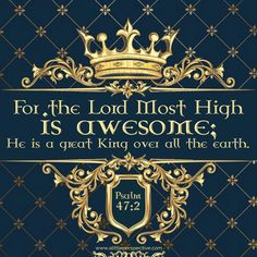 For the Lord Most High is awesome; He is a great King over all the earth. Psa This IS The God of Israel. Favorite Bible Verses, Bible Verses Quotes, Bible Scriptures, Scripture Cards, Faith Bible, Biblical Quotes, Faith Quotes, Images Bible, Scripture Pictures
