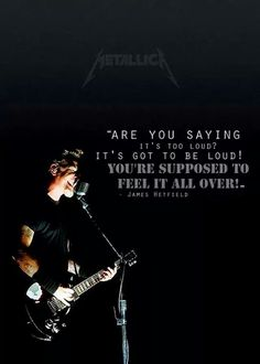 ~Hetfield Quote~