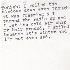 """I smiled because it's winter and I'm not even sad"""