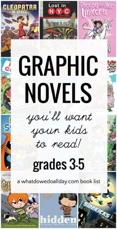 Graphic novels for kids, grades 3-5 and up.