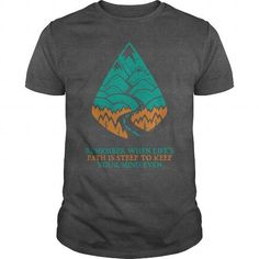 Remember when life path is steep to keep your mind even T Shirts, Hoodies. Get it now ==► https://www.sunfrog.com/LifeStyle/Remember-when-life-path-is-steep-to-keep-your-mind-even-Dark-Grey-Guys.html?41382 $19