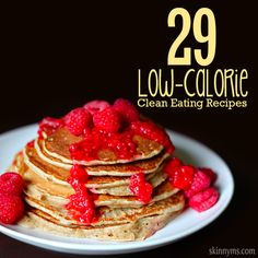 29 Low-Calorie Clean Eating Recipes to keep you on track! #cleaneating #lowcalorie #weightloss