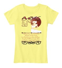 """Aries Ruled By Mars Mar 20 Apr 19 Trine: Cardinal """"Ruled By Mars, The Dumbest  Thing You  Can Do Is To Piss  Her Off... Lemon Yellow Women's T-Shirt Front"""