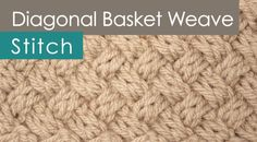 Diagonal BASKET WEAVE Knit Stitch Pattern with Braided Woven Cable Design