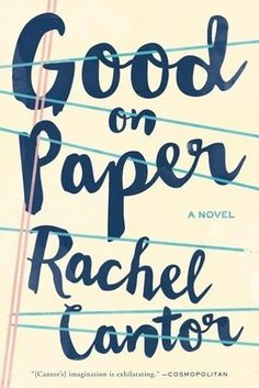 Good on Paper by Rachel Cantor – January 28 | 27 Brilliant Books You Must Read This Winter