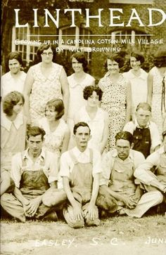 """""""Linthead""""--Growing up in a cotton mill village...(book)"""