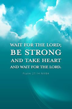 It's difficult but I'm going to wait on him for what I want right now