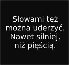 Kobiecanatura.pl - miłosne cytaty, sentencje, besty, mysli The Words, Daily Quotes, True Quotes, Polish Words, Funny Motivation, Text Memes, Pretty Quotes, Thing 1, Positive Thoughts