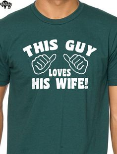 Husband Gift Wedding Gift This Guy Loves His Wife T-shirt MENS T shirts Cool Shirt Marriage Funny T shirt Shirt Tshirt Marriage Husband Tee on Etsy, $14.99