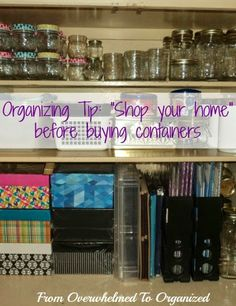 Do you have lots of potential organizing containers around your home?  Don't buy new ones when you're organizing... shop your home!  Saves you money and clutter :)  Check out how I organizied my organizing supplies in this post!  From Overwhelmed to Organized: Organizing my Organizing Supplies